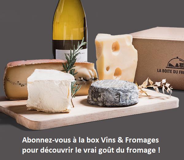 Abonnez-vous à la box Vins & Fromages pour découvrir le vrai goût du fromage !